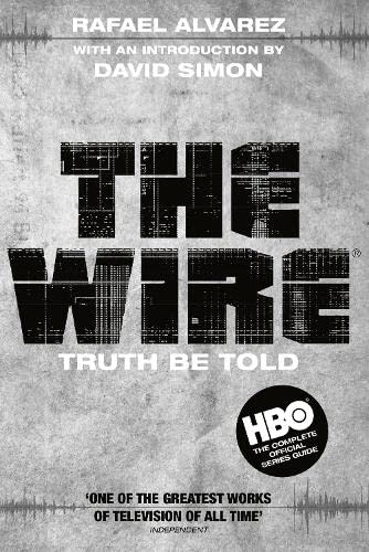 The Wire: Truth be Told (1847676537) by Rafael Alvarez; David Simon