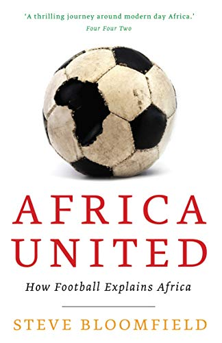 9781847676597: Bloomfield, S: Africa United