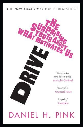 9781847677693: Drive: The Surprising Truth About What Motivates Us