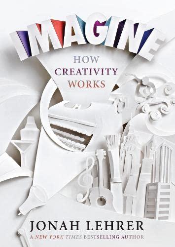 9781847677860: Imagine: How Creativity Works