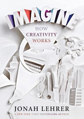 9781847677877: Imagine: How Creativity Works