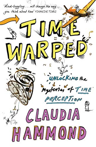 9781847677914: Time Warped: Unlocking the Mysteries of Time Perception