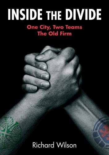 9781847678386: Inside the Divide: One City, Two Teams . . . The Old Firm