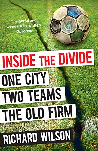 9781847678393: Inside the Divide: One City, Two Teams . . . The Old Firm