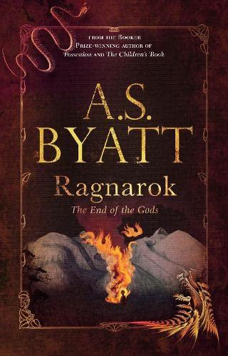 Ragnarok: The End of the Gods: Antonia S. Byatt