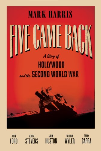 9781847678553: Five Came Back: A Story of Hollywood and the Second World War