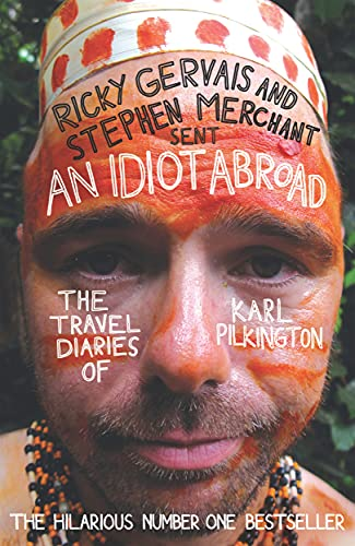 9781847679277: An Idiot Abroad: The Travel Diaries of Karl Pilkington