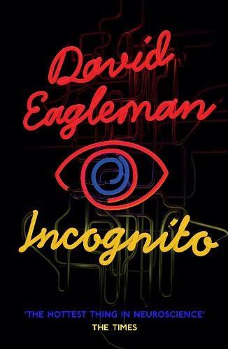 9781847679406: Incognito the Secret Lives of the Brain. David Eagleman (Canons)