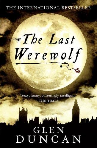 Last Werewolf (The Last Werewolf 1) (The Last Werewolf Trilogy)