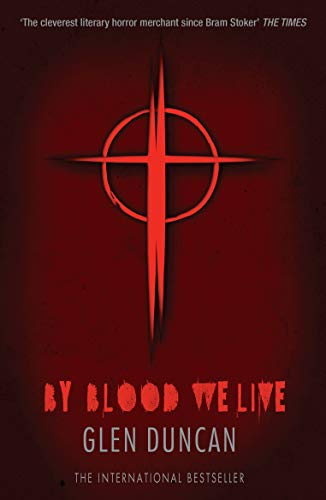 9781847679512: By Blood We Live (The Last Werewolf 3)
