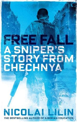 9781847679710: Free Fall: A Sniper's Story from Chechnya