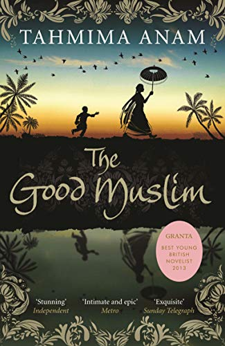 9781847679758: The Good Muslim. by Tahmima Anam