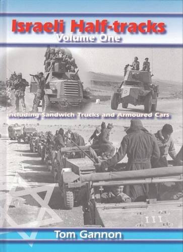 9781847680013: Israeli Half-Tracks, Vol. 1: Including Sandwich Trucks and Armoured Cars