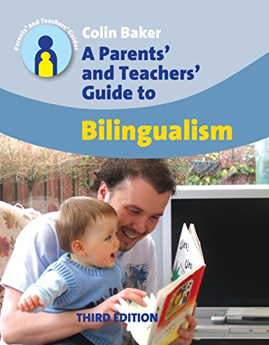A Parents' and Teachers' Guide to Bilingualism (Parents' and Teachers' Guides): ...