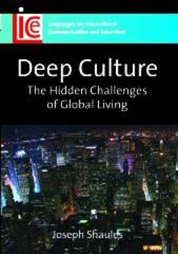 9781847690173: Deep Culture: The Hidden Challenges of Global Living (Languages for Intercultural Communication and Education)