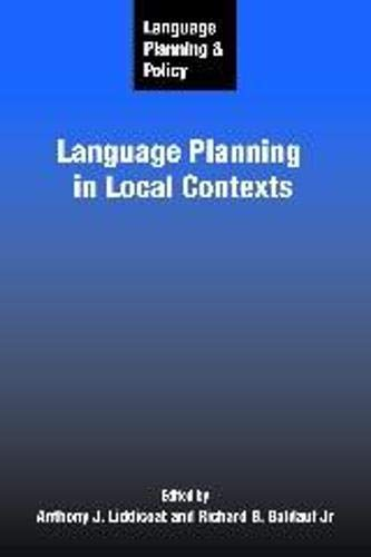 Language Planning and Policy: Language Planning in Local Contexts: Multilingual Matters