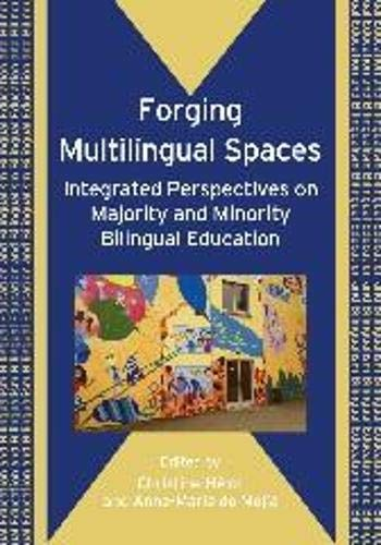 Forging Multilingual Spaces: Integrating Perspectives On Majority And Minority Bilingual Education ...