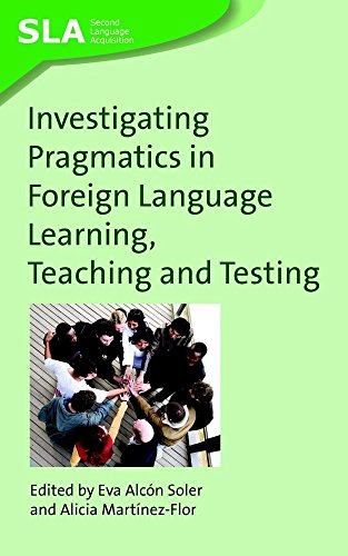 9781847690845: Investigating Pragmatics in Foreign Language Learning, Teaching and Testing (Second Language Acquisition)