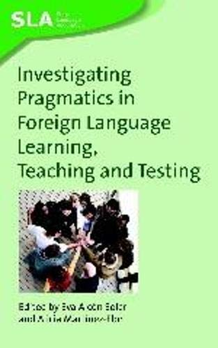 9781847690852: Investigating Pragmatics in Foreign Language Learning, Teaching and Testing (Second Language Acquisition)