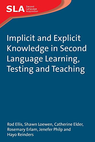 9781847691743: Implicit and Explicit Knowledge in Second Language Learning, Testing and Teaching (Second Language Acquisition)