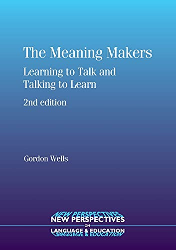 9781847691989: The Meaning Makers: Learning to Talk and Talking to Learn (15) (NEW PERSPECTIVES ON LANGUAGE AND EDUCATION (15))