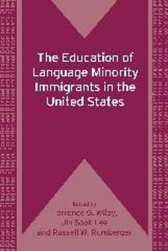 The Education Of Language Minority Immigrants In The United States (Bilingual Education And ...