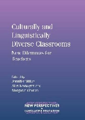 9781847692160: Culturally and Linguistically Diverse Classrooms: New Dilemmas for Teachers (NEW PERSPECTIVES ON LANGUAGE AND EDUCATION)