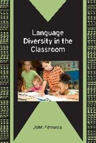 Language Diversity in the Classroom (Bilingual Education and Bilingualism) (1847692265) by Edwards, John