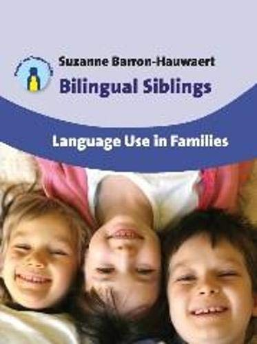 9781847693266: Bilingual Siblings: Language Use in Families (Parents' and Teachers' Guides)