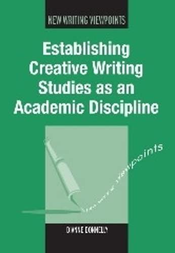 9781847695895: Establishing Creative Writing Studies as an Academic Discipline (New Writing Viewpoints)