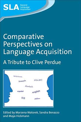 9781847696038: Comparative Perspectives on Language Acquisition: A Tribute to Clive Perdue (Second Language Acquisition)