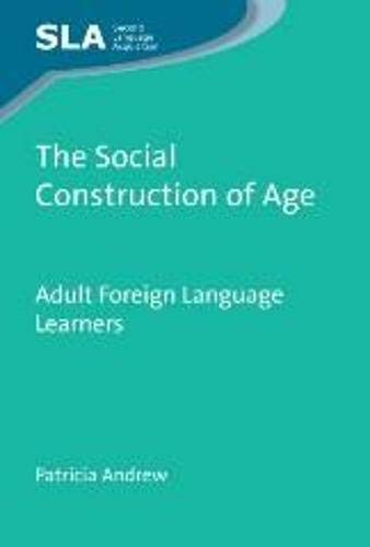 9781847696144: The Social Construction of Age: Adult Foreign Language Learners (Second Language Acquisition)