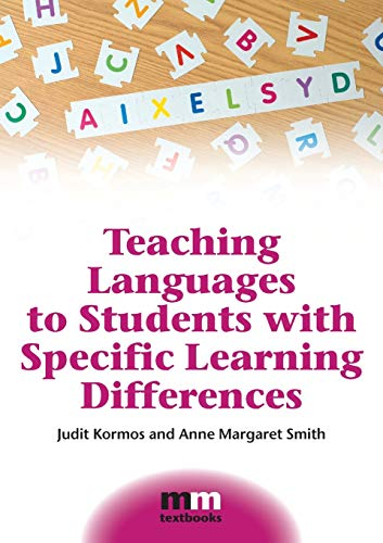 Teaching Languages to Students With Specific Learning: Kormos, Judit; Smith,