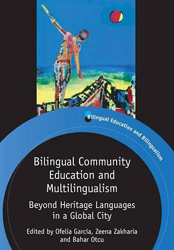 9781847697998: Bilingual Community Education and Multilingualism: Beyond Heritage Languages in a Global City (Bilingual Education & Bilingualism)