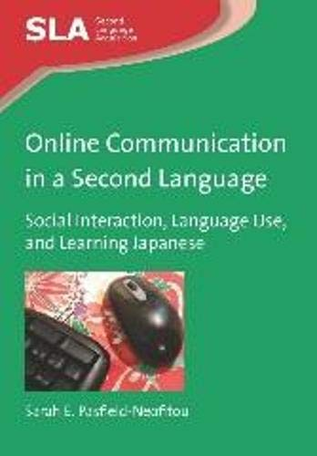 9781847698254: Online Communication in a Second Language: Social Interaction, Language Use, and Learning Japanese (Second Language Acquisition)