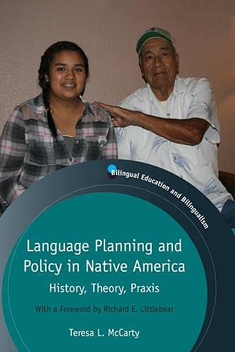 9781847698629: Language Planning and Policy in Native America: History, Theory, Praxis (Bilingual Education & Bilingualism)
