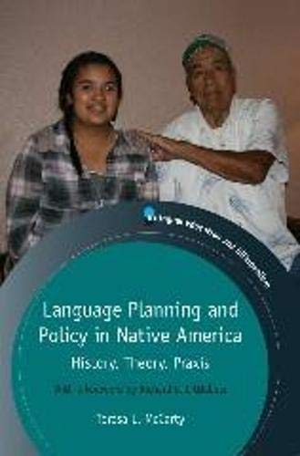 9781847698636: Language Planning and Policy in Native America: History, Theory, Praxis (Bilingual Education & Bilingualism)