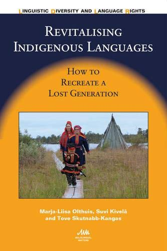 9781847698872: Revitalising Indigenous Languages: How to Recreate a Lost Generation (Linguistic Diversity and Language Rights)