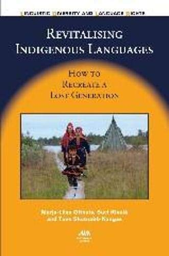 9781847698889: Revitalising Indigenous Languages: How to Recreate a Lost Generation (Linguistic Diversity and Language Rights)