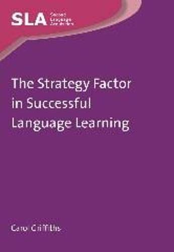 The Strategy Factor in Successful Language Learning (Second Language Acquisition): Griffiths, Carol