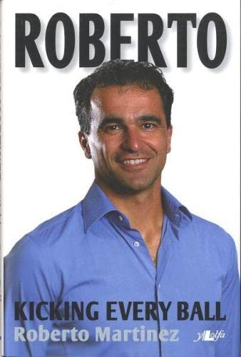 9781847710857: Roberto: Kicking Every Ball