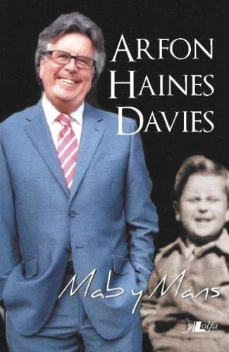 9781847711878: Mab y Mans Hunangofiant Arfon Haines Davies (Welsh Edition)