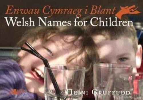 Welsh Names for Children \ Enway Cymraeg i Blant (1847712193) by Heini Gruffudd