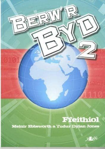 Berw'r Byd 2: Ffeithiol: Meinir Ebbsworth, Tudur Dylan Jones