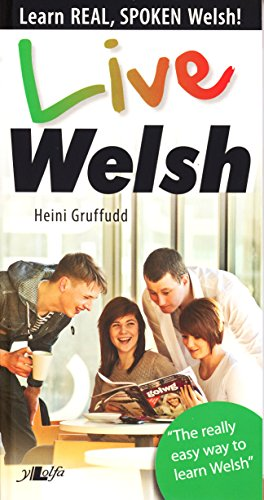 Live Welsh - Learn Real, Spoken Welsh! (9781847712424) by Heini Gruffudd