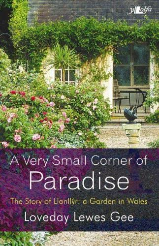 9781847712592: A Very Small Corner of Paradise: The Story of Llanllyr: A Garden in Wales