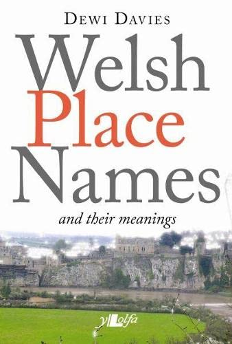 9781847713131: Welsh Place Names and Their Meanings