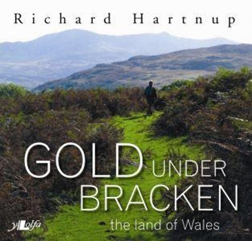 9781847713148: Gold Under Bracken: The Land of Wales