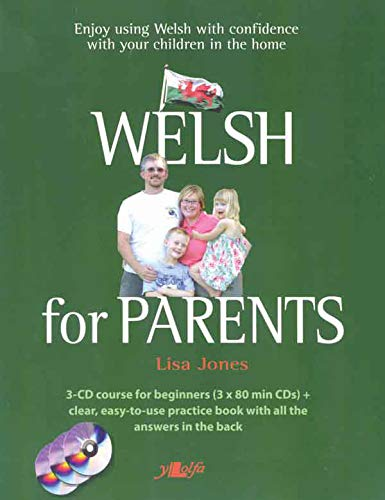 Welsh for Parents: Learn Everyday Welsh for the Family Home (3 Audio CD course + practice book. ...