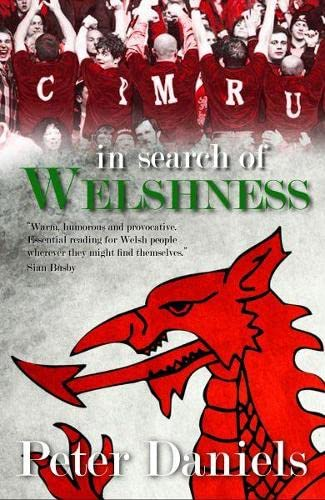 In Search of Welshness - Recollections and Reflections of London Welsh Exiles: Daniels, Peter